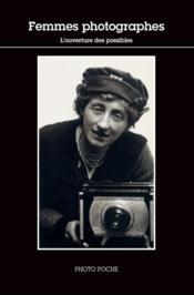 Femmes photographes ; l'ouverture des possibles - Couverture - Format classique
