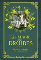 La magie des druides ; secrets et symbolique des plantes sacrées - Couverture - Format classique