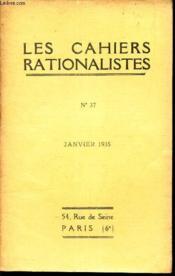 LES CAHIERS RATIONALISTES - N°37 - janvier 1935 / Assemblée generale du 14 janvier 1935 etc... - Couverture - Format classique