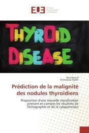Prediction de la malignite des nodules thyroidiens - nouvelle classification prenant en compte les r - Couverture - Format classique