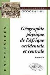 Geographie Physique De L'Afrique Occidentale Et Centrale - Intérieur - Format classique