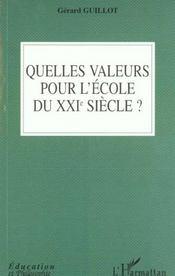 Quelles valeurs pour l'ecole du xxie siecle - Intérieur - Format classique