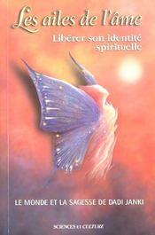 Les ailes de l'ame - liberer son identite spirituelle - Intérieur - Format classique