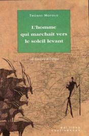 L'Homme Qui Marchait Vers Le Soleil Levant - Couverture - Format classique