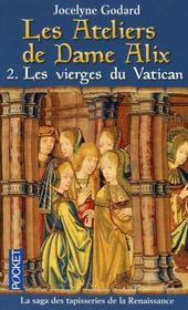 Les ateliers de Dame Alix t.2 ; les vierges du Vatican - Couverture - Format classique