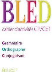 telecharger BLED – CP, CE1 – cahier d'activites – grammaire, orthographe, conjugaison (edition 2009) livre PDF en ligne gratuit