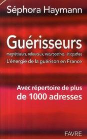 telecharger Guerisseurs, magnetiseurs, rebouteux, naturopathes, etiopathes – l'energie de la guerison en France – avec repertoire de plus de 1000 adresses livre PDF en ligne gratuit