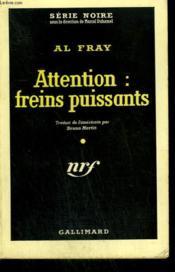 Attention : Freins Puissants. ( Come Back For More ). Collection : Serie Noire N° 474 - Couverture - Format classique