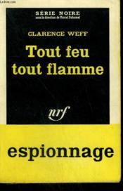 Tout Feu Tout Flamme. Collection : Serie Noire N° 620 - Couverture - Format classique