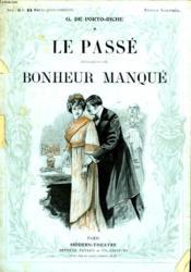 Le Passe Suivi De Bonheur Manque. - Couverture - Format classique