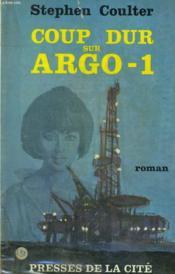 Coup Dur Sur Argo-1 - Couverture - Format classique