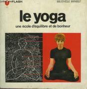 Une Ecole D'Equilibre Et De Bonheur... Le Yoga - Couverture - Format classique