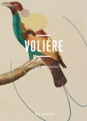 Volière ; oiseaux de paradis - Couverture - Format classique