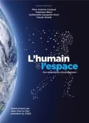 L'humain et l'espace ; ses adaptations physiologiques - Couverture - Format classique