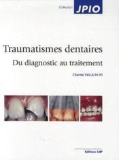 Traumatismes dentaires chez l'enfant ; du diagnostic au traitement - Couverture - Format classique