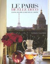Le Paris De Elle Deco ; Visites Privees D'Une Rive A L'Autre - Intérieur - Format classique