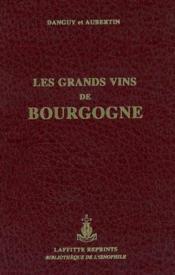 Les Grands Vins De Bourgogne - Couverture - Format classique