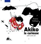 Akiko la curieuse ; petit conte zen - Couverture - Format classique