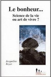 Le Bonheur Science De La Vie Ou Art De Vivre - Couverture - Format classique