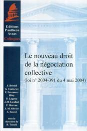 Le nouveau droit de la negociation collective loi n, 2004-391 du 4 mai 2004 - Couverture - Format classique