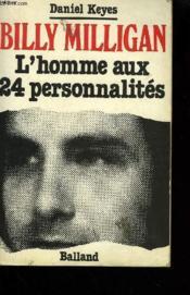 Billy Milligan. L'Homme Aux 24 Personnalites. - Couverture - Format classique