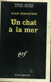 Un Chat A La Mer. Collection : Serie Noire N° 1258 - Couverture - Format classique