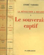 La Revolution A Refaire. En 2 Tomes : Tome 1 : Le Souverain Captif. Tome 2 : La Profession Parlementaire. - Couverture - Format classique