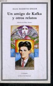 Un Amigo De Kafka Y Otros Relatos - Couverture - Format classique