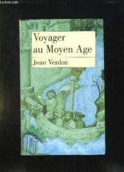 Voyager Au Moyen Âge - Couverture - Format classique