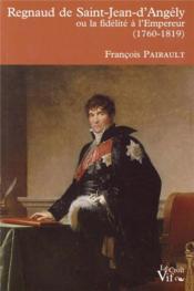Regnaud de Saint-Jean-d'Angély ou la fidélité à l'empereur (1760-1819) - Couverture - Format classique