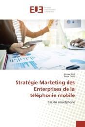 Strategie marketing des enterprises de la telephonie mobile - cas du smartphone - Couverture - Format classique