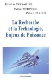 La recherche et la technologie, enjeux de puissance - Couverture - Format classique