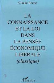 La Connaissance Et La Loi Dans La Pensee Economique Liberale - Intérieur - Format classique