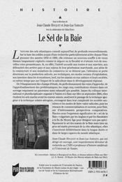 Le sel de la baie ; histoire, archéologie, ethnologie des sels atlantiques - 4ème de couverture - Format classique