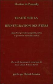 Traité sur la réintégration des êtres ; dans leur première propriété, vertu et puissance spirituelle divine - Couverture - Format classique