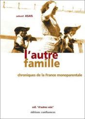 L'autre famille ; chroniques de la France monoparentale - Couverture - Format classique