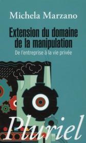 Extension du domaine de la manipulation ; de l'entreprise à la vie privée - Couverture - Format classique