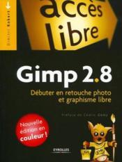 Gimp 2.8 ; débuter en retouche photo et graphisme libre (5e édition) - Couverture - Format classique