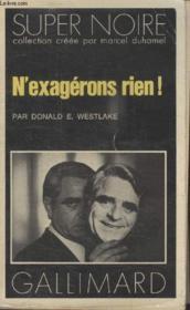 Collection Super Noire N° 101. N'Exagerons Rien. - Couverture - Format classique