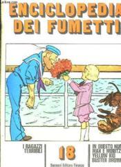 Enciclopedia Dei Fumetti N° 18 I Ragazzi Terribili, In Questo Numero, Max E Moritz, Yellow Kid, Buster Brown... Texte En Italien. - Couverture - Format classique