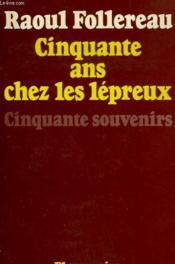 Cinquante Annees Au Service Des Lepreux. - Couverture - Format classique