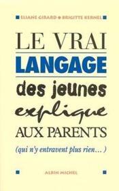 Le vrai langage des jeunes expliqué aux parents - Couverture - Format classique