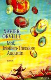 Moi Tresilien Theodore Augustin - Couverture - Format classique