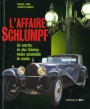 L'affaire schlumpf : les secrets du plus fabuleux musée automobile du monde - Couverture - Format classique