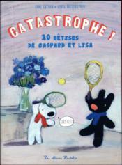 Catastrophe ! 10 bêtises de Gaspard et Lisa - Couverture - Format classique