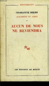 Auschwitz Et Apres - Tome I - Aucun De Nous Ne Reviendra - Couverture - Format classique