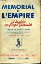 Memorial De L'Empire - A La Gloire Des Troupes Coloniales - Exergue Du Marechal Petain - Couverture - Format classique