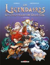 Les Légendaires - les Chroniques de Darkhell T.1 ; ténèbres - Couverture - Format classique