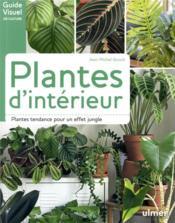 Plantes d'intérieur ; plantes tendances pour un effet jungle - Couverture - Format classique