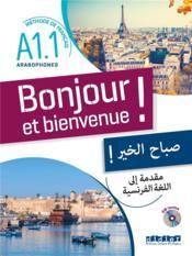 Bonjour et bienvenue ! ; pour arabophones ; A1.1 ; livre + cd - Couverture - Format classique